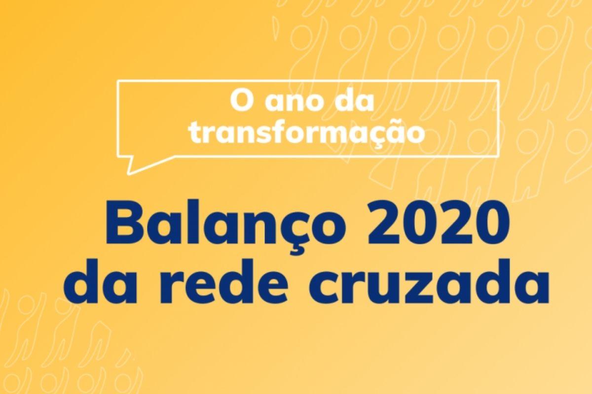 Balanço 2020 da Rede Cruzada: o ano da transformação