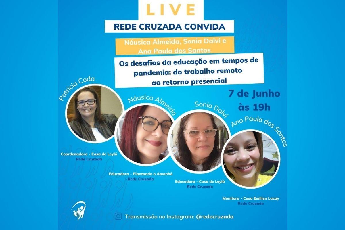 Live com as educadoras da Rede Cruzada