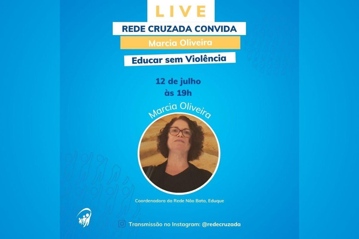 Live com Marcia Oliveira, da Rede Não Bata, Eduque