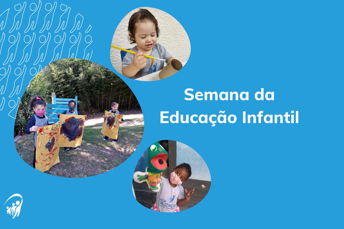 Semana da Educação Infantil 2021 na Rede Cruzada: Confira como foi
